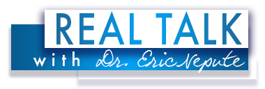 Real Talk with Dr. Eric Nepute